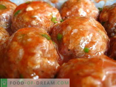 Meatballs - the best recipes. How to properly and cook meatballs.